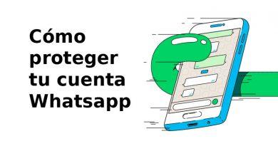 Cómo proteger tu cuenta Whatsapp
